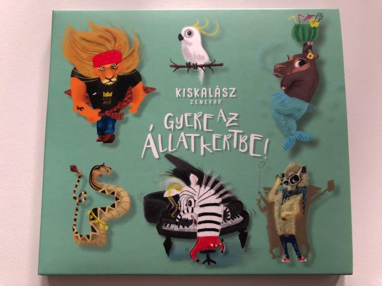 Kiskalász Zenekar - Gyere az Állatkertbe / Tom-Tom Records Audio CD 2017 / TTCD 279 / Hungarian songs about Zoo animals for children (5999524963814)