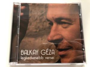 Balkay Géza legkedvesebb versei / Asztória Színházi Egyesület 2016 Audio CD / Akarsz-e játszani, Levegőt, Halotti beszéd / Hungarian Poems recited by Géza Balkay (BGézaCD)