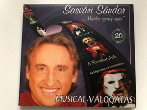 Sasvári Sándor - Minden szerep más - Musical-Válogatás / 20 év dalai / Midnight Music Audio CD 002 / Hungarian actor & singer performing Musical songs (5999519350032)