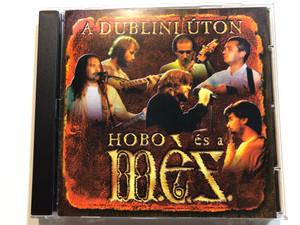 A Dublini Úton - Hobo És A M.É.Z. / NarRator Records Audio CD / NRR 006