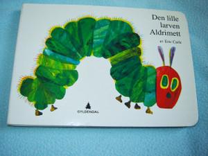 The Very Hungry Caterpillar / Den lille larven Aldrimett av Eric Carle / Norvegian Language Edition, Norway