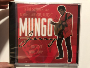 Mungo Jerry / In The Summertime, Alright, Alright, Alright, Lady Rose, Baby Jump / Forever Gold Audio CD 2001 / FG099
