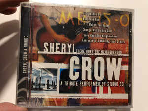 There's Goes The Neighborhood: Sheryl Crow A Tribute / Performed by Studio 99 / All I Wanna Do, Run Baby Run, If It Makes You Happy, Change Will Do You Good, There Goes The Neighborhood / Going For A Song Audio CD 2006 / GFS537