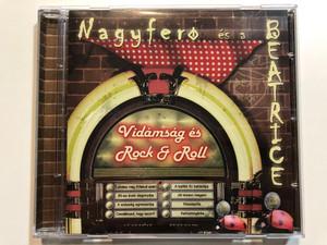 Nagyferó És A Beatrice – Vidámság És Rock & Roll / Universal Music Group Audio CD 2011 / 2773525
