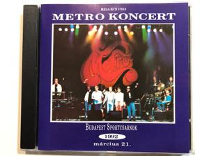 Metro Koncert - Budapest Sportcsarnok 1992 Március 21. / Mega Audio CD 1992 Stereo / MEGA-HCD 37616 (92/M-046)
