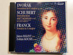 "Dvořák: Sonatina in G major Op.100, Schubert: Introduction And Variations D 802 (On ""Trockene Blumen"" From Die Schöne Müllerin), Franck: Sonata In A Major / Janos Balint - flute / Hungaroton Classic Audio CD 2004 Stereo / HCD 32280"