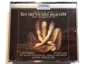 Brahms: Ein Deutsches Requiem, Two Motets Op.74 / Ilona Tokody, István Gáti, The Slovak Philharmonic Chorus & Orchestra, János Ferencsik / Hungaroton Classic 2x Audio CD 1995 Stereo / HCD 12475-76