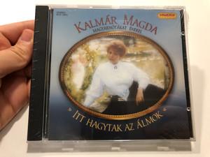 Kalmar Maga - Magyarnotakat Enekel - Itt Hagytak Az Almok / Hungaroton Classic Audio CD 2006 Stereo / HCD 10251