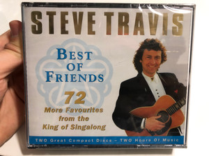 Steve Travis - Best Of Friends / 72 More Favourites from the King of Singalong / TWO Great Compact Disc, TWO Hours Of Music / Prism Leisure 2x Audio CD 2004 / PLATCD 4934