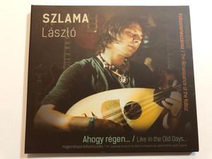Szlama László - Ahogy régen / Like in the Old Days... / Hagyományos kobozmuzsika - Traditional music off the koboz / The Renaissance of the Koboz / Dialekton Audio CD 2019 (5999538426312)