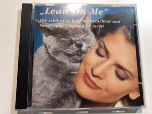 ''Lean On Me'' - Die Schönsten Katzengeschichten und Songs Zum Träumen Zu Zweit / Columbia Audio CD 1995 / 478488 2