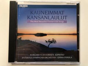 Kauneimmat Kansanlaulut = The Most Beautiful Finnish Folk Songs / Margareta Haverinen (soprano), Jyväskylä Symphony Orchestra, Jorma Panula / Finlandia Records Audio CD 1994 Stereo / 4509-95585-2