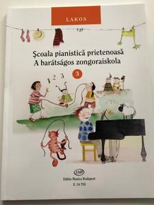 A barátságos zongoraiskola 3 - Scoala pianistica prietenoasa 3 by Lakos Ágnes, György Orbán / Editio Musica Budapest 2012 / Z.14 755 / Illustrated by Christina Diederich / Hungarian - Romanian bilingual piano lesson book - volume 3 (9790080147559)