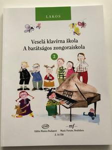 Veselá klavírna škola 2 - A barátságos zongoraiskola 2 by Lakos Ágnes / Editio Musica Budapest 2012 / Z.14 750 / Illustrated by Christina Diederich / Hungarian - Slovak bilingual piano lesson book - volume 2 (9790080147504)