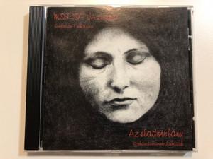 Morotva zenekar - Az eladott lány - szokásdallamok - balladák / Hungarian Folk Music / Szeredás Records Audio CD 2003 / The Bartered Bride - music of special occasions and Ballads (5999880967037)