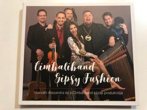 Cimbaliband Gipsy Fushion / Fonó Budai Zeneház / Fonó Audio CD 2020 / FA 458-2 / Na dara, Chajorie, Manouche Swing, Citromfa (5998048545827)