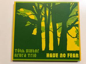 Tóth Viktor - Arura Trió - Have no fear / FA 463-2 / Fonó Audio CD 2020 / Fonó Budai Zeneház / Live recordings at the Opus Jazz Club in 2020 (5998048546329)
