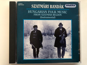 Szatmári Bandák - Hungarian Folk Music From Szatmár Region (Instrumental) / Hungaroton Classic Audio CD 1995 Stereo / HCD 18192