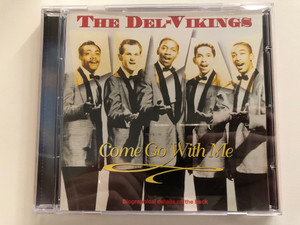 The Dell-Vikings – Come Go With Me / Biographical details on the back / Elap Music Audio CD 1996 / 16275 CD