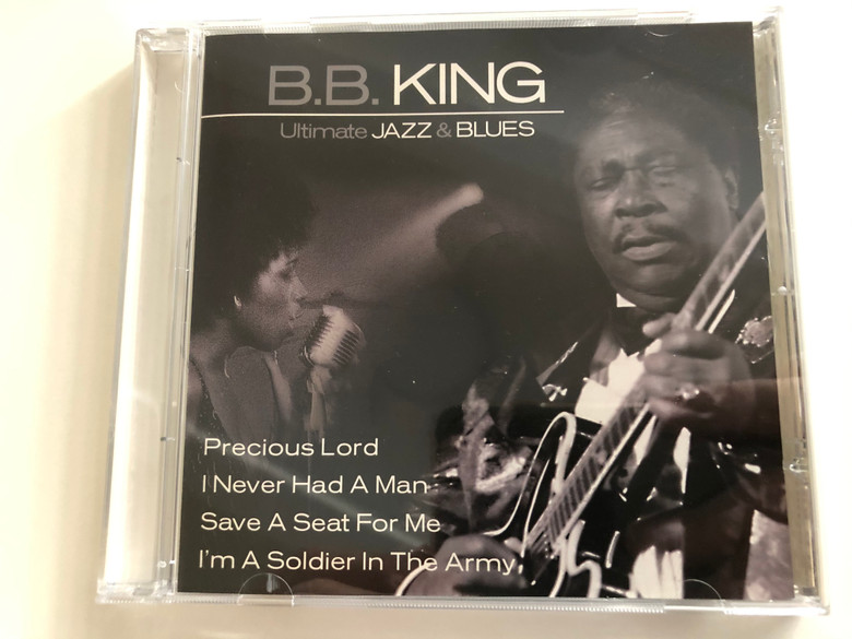 B.B. King – Ultimate Jazz & Blues / Precious Lord, I Never Had A Man, Save A Seat For Me, I'm A Soldier In The Army / Centurion Blues Audio CD 2004 / IECJ30001-6