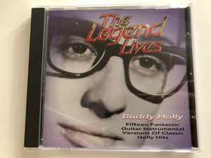 The Legend Lives - Buddy Holly / Fifteen Fantastic Guitar Instrumental Versions Of Classic Holly Hits / Hallmark Audio CD / 304552