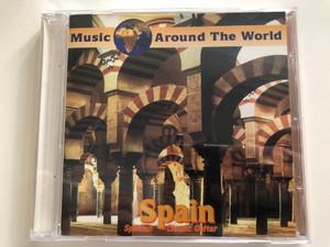Music Around The World: Spain - Spanish Classic Guitar / Galaxy Music Audio CD 1995 / 3881602