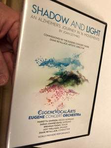 Joan Szymko DVD/CD set Shadow and light - AN ALZHEIMER'S JOURNEY IN 16 MOVEMENTS / Giving voice to an Alzhaimer's journey / Winner of the American Prize / Eugene Concert Choir, Orchestra / Conducting Diane Retallack (888295566858)