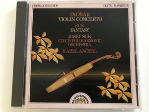 Dvořák: Violin Concerto, Suk: Fantasy / Josef Suk, Czech Philharmonic Orchestra, Karel Ančerl / Crystal Collection / Supraphon Audio CD 1988 / 11 0601-2