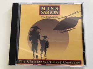 Miss Saigon – The Highlights / The Christopher/Emery Company / Eurotrend Audio CD Stereo / CD 157.017