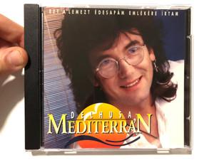 Delhusa – Mediterrán / Ezt A Lemezt Edesapam Emlekere Irtam / Magneoton Audio CD / 063010560-2