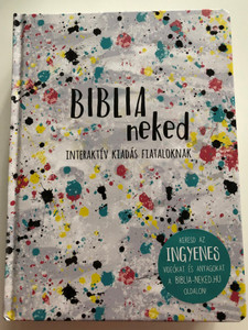 Biblia neked - Interaktív kiadás fiataloknak / Hungarian edition of Good News Bible - The Youth Edition / Hardcover / Harmat kiadó 2021 (9789632885964)