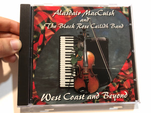 Alasdair MacCuish and the Black Rose Ceilidh Band / West Coast and Beyond / KRL Audio CD 1996 / CDLOC 1093