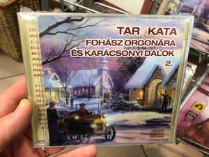 Tar Kata - Fohasz Orgonara Es Karacsonyi Dalok 2. / Audio CD / 5998557141541