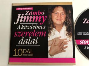 A Story Bemutatja: Zámbó Jimmy – A Küzdelmes Szerelem Dalai / 10 DAL Oszinte Vallomas / Magneoton Audio CD 2012 / 5999884690948