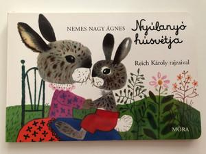 Nyúlanyó húsvétja by Nemes Nagy Ágnes / Reich Károly rajzaival / Mother hare's easter - Hungarian Board book / Móra könyvkiadó 2019 (9789631187076)