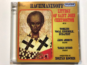 Rachmaninoff - Liturgy Of Saint John Chrysostom Op. 31 / Tomkins Vocal Ensemble, Budapest, Akos Ambrus - diagon, Tamas Bubno - priest / Conducted by Zoltan Kocsis / Hungaroton Classic 2x Audio CD 1995 Stereo / HCD 31610-11