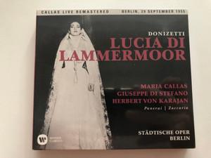 Donizetti – Lucia Di Lammermoor / Maria Callas, Giuseppe di Stefano, Herbert von Karajan - panerai/Zaccaria / Stadtische Oper Berlin / Warner Classics 2x Audio CD 2017 / 0190295844585