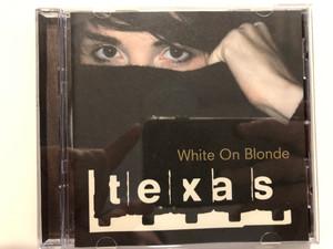 Texas – White On Blonde / Mercury Audio CD 1997 / 534 315-2