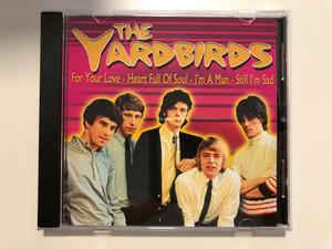 The Yardbirds – For Your Love, Heart Full Of Soul, I'm A Man, Still I'm Sad / Forever Gold Audio CD 2001 / FG077