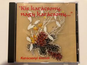 ''Kis Karácsony, Nagy Karácsony...'' / Karacsonyi enekek / E.Z.S. Music Audio CD / 99022 E.Z.S