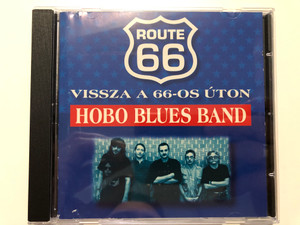 Route 66 / Vissza A 66-os Úton - Hobo Blues Band / Magneoton Audio CD 1995 / 0630-13014-2