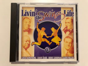 Livin' The Swing Life Vol. 1 / Louis Armstrong, Count Basie, Benny Goodman, Glenn Miller / Forever Gold Audio CD 2003 / FG192