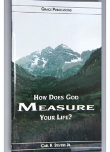 HOW DOES GOD MEASURE YOUR LIFE? - Bible Doctrine Booklet [Paperback]