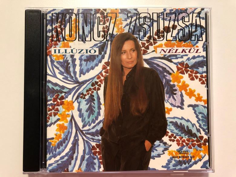 Koncz Zsuzsa – Illúzió Nélkül / Quint Audio CD 1991 Stereo / QUI 906001