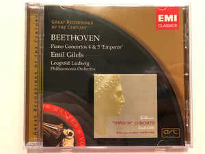 Beethoven - Piano Concertos 4 & 5 'Emperor' / Emil Gilels / Leopold Ludwig, Philharmonia Orchestra / Great Recordings Of The Contury / EMI Classics Audio CD 2005 Stereo / 7243 4 76828 2 7