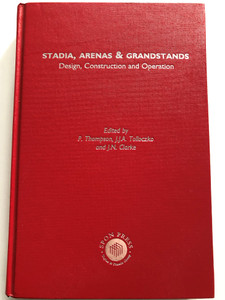 Stadia, Arenas & Grandstands - Design, Construction and Operation / Edited by P.Thompson, J.J.A Tolloczko and J.N. Clarke / Spon Press 2000 / Hardcover (9780419240402)