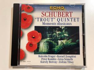 "Schubert – ""Trout"" Quintet - Moments Musicaux / Malcolm Frager, Kornél Zempléni, Péter Komlós, Géza Németh, Károly Botvay, Zoltán Tibay / Hungaroton Echo Collection / Hungaroton Classic Audio CD 1999 Stereo / HRC 1039"