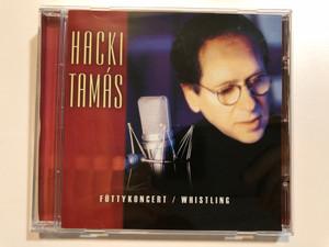 Hacki Tamás – Füttykoncert, Whistling / Magneoton Audio CD 2001 / 0927-42388-2