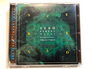 Sebő Ferenc Dalai, Hangszerelte: Nikola Parov – Szerenád / Audio CD 1998 / SF47