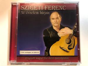 Szigeti Ferenc – Az Érzelem Húrjain / A legszebb magyar lirai dalok spanyolgitaron / Columbia Audio CD 2002 / COL 507861 2